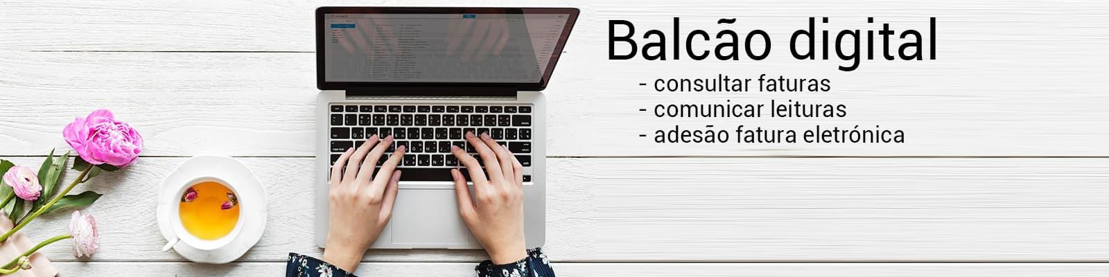 Balcão digital, Consultar faturas, comunicar leituras, adesão fatura eletrónica